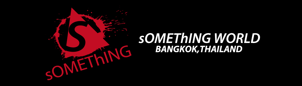 sOMEThING World Bangkok